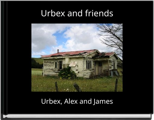 Urbex and friends