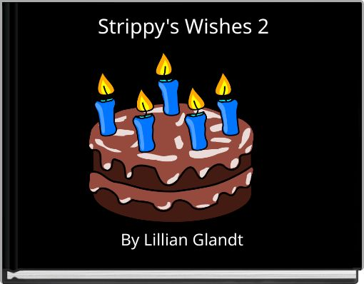 Strippy's Wishes 2