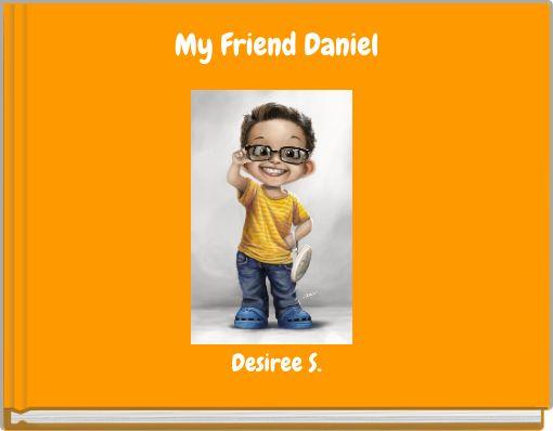 My Friend Daniel