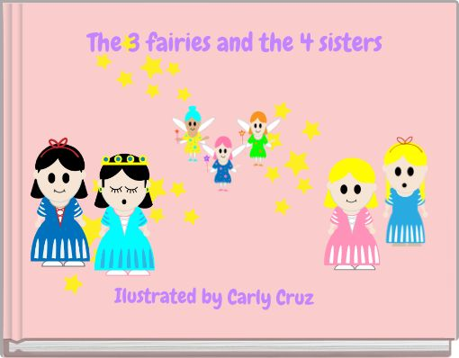 The 3 fairies and the 4 sisters