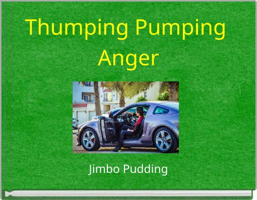 Thumping Pumping Anger