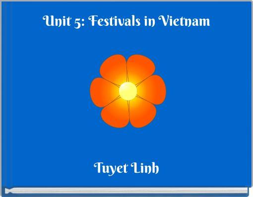 Unit 5: Festivals in Vietnam