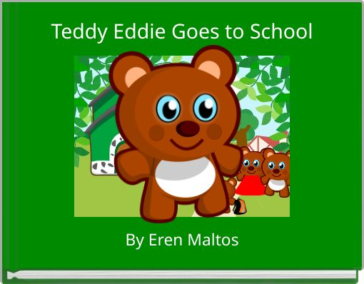 Teddy Eddie Goes to School