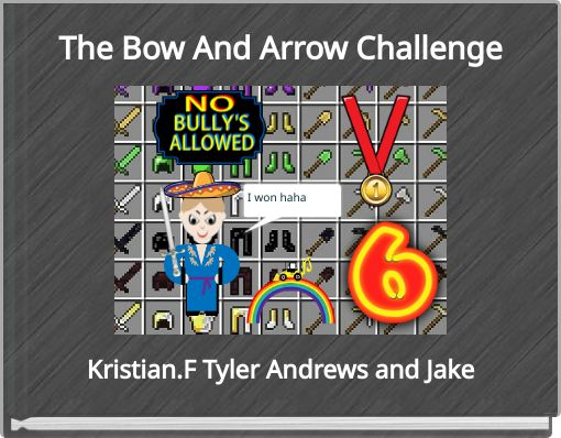 The Bow And Arrow Challenge