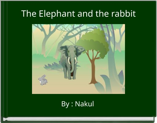 The Elephant and the rabbit