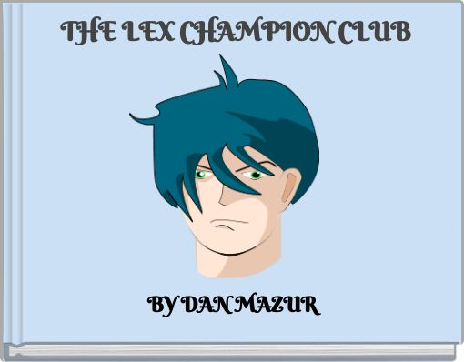 THE LEX CHAMPION CLUB