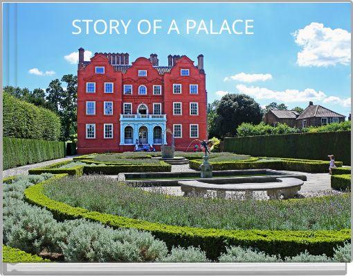 STORY OF A PALACE