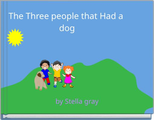The Three people that Had a dog