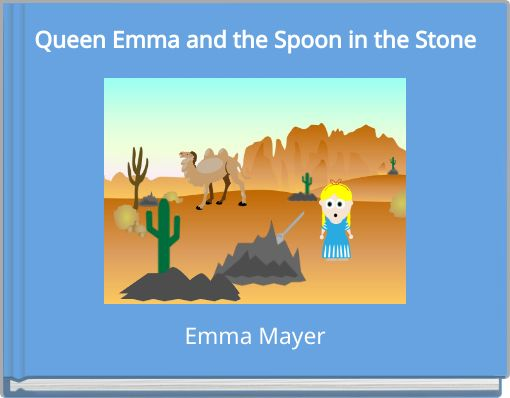 Queen Emma and the Spoon in the Stone