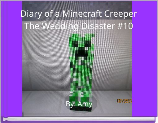 Diary of a Minecraft CreeperThe Wedding Disaster #10
