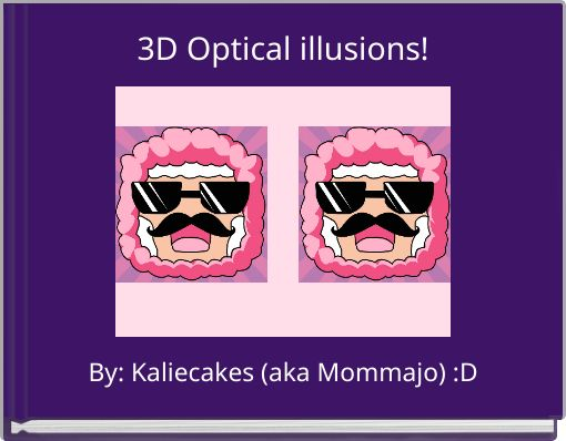 3D Optical illusions!