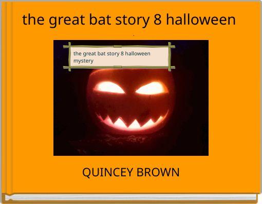 the great bat story 8 halloween mystery