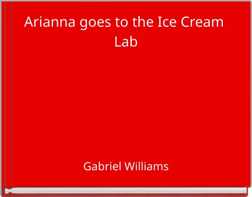 Arianna goes to the Ice Cream Lab