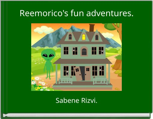 Reemorico's fun adventures.