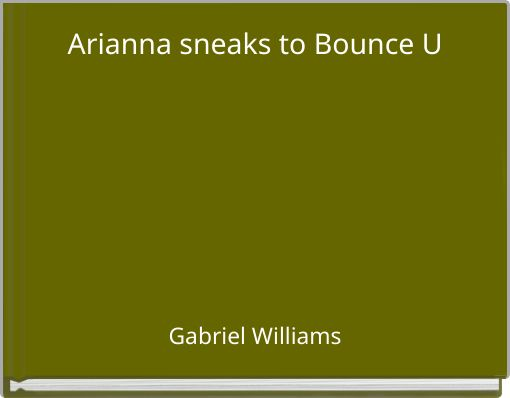 Arianna sneaks to Bounce U