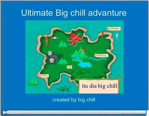 Ultimate Big chill advanture