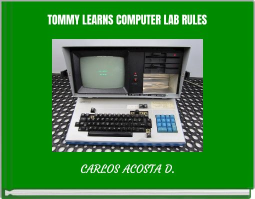 TOMMY LEARNS COMPUTER LAB RULES