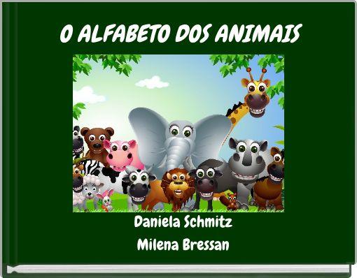 O ALFABETO DOS ANIMAIS