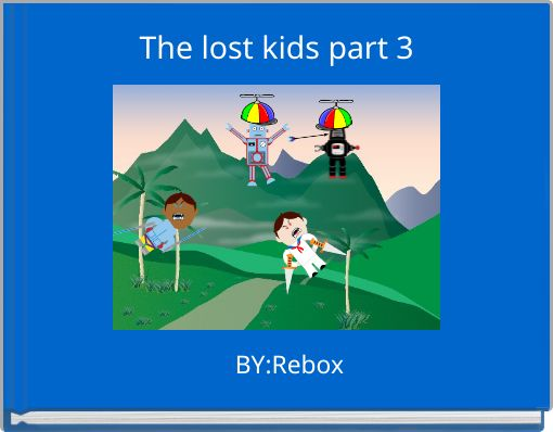 The lost kids part 3