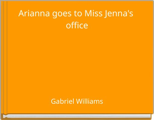 Arianna goes to Miss Jenna's office
