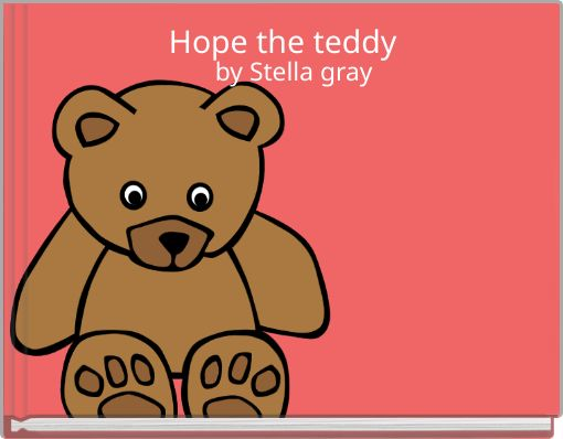 Hope the teddy