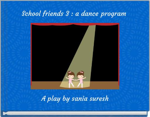 School friends 3 : a dance program