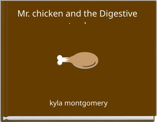 Mr. chicken and the Digestive track