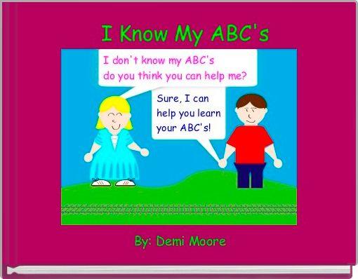 I Know My ABC's