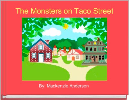 The Monsters on Taco Street