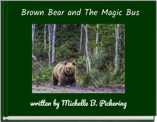 Brown Bear and The Magic Bus