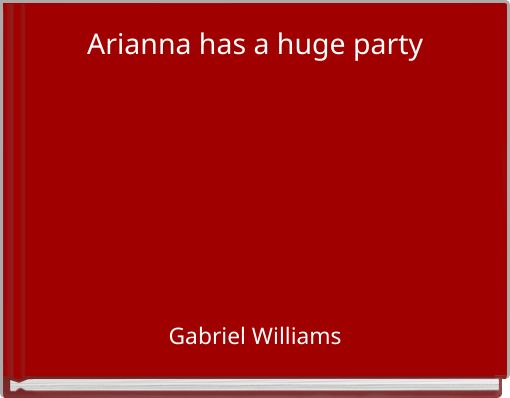 Arianna has a huge party