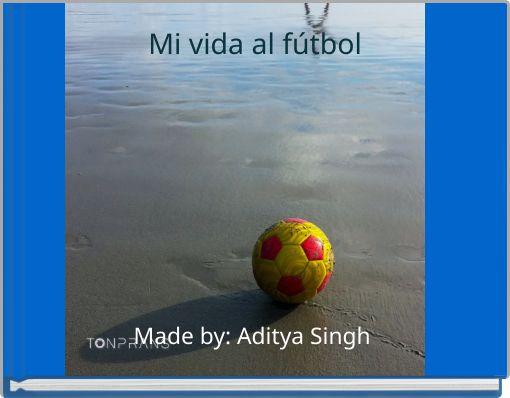 Mi vida al fútbol