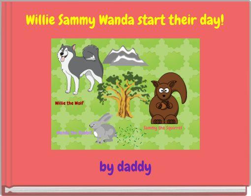 Willie Sammy Wanda start their day!