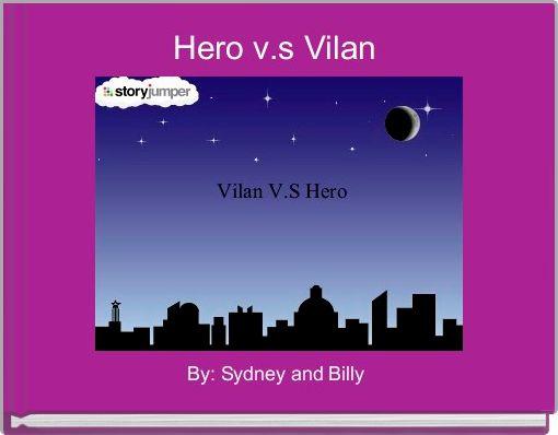 Hero v.s Vilan