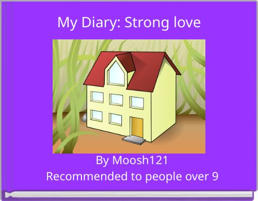 My Diary: Strong love
