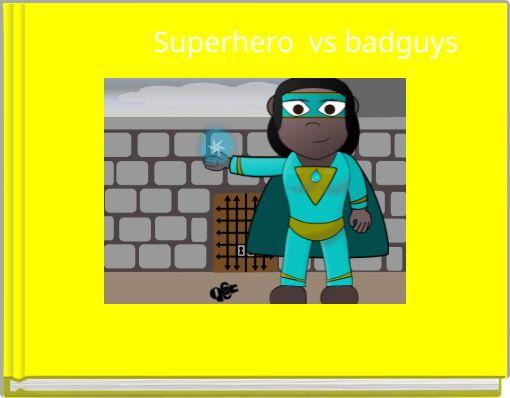 Superhero vs badguys