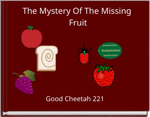 The Mystery Of The Missing Fruit