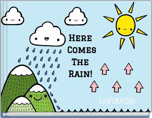 Here Comes The Rain!