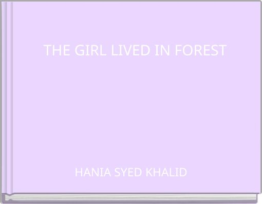 THE GIRL LIVED IN FOREST