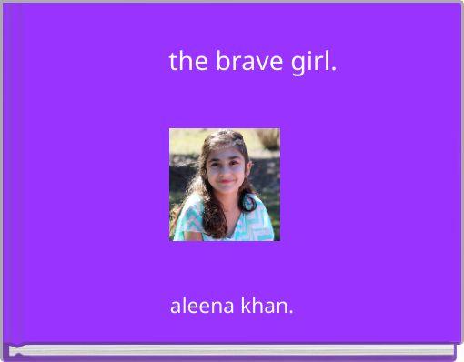 the brave girl.