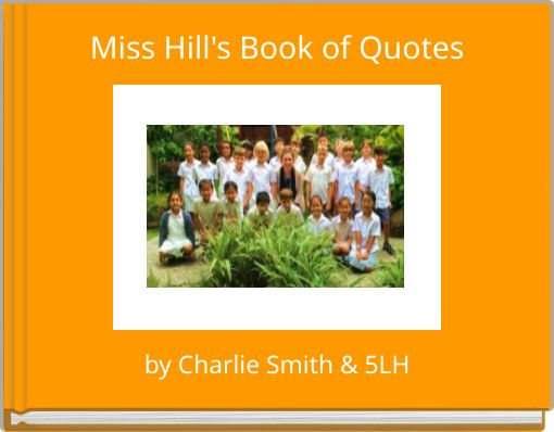 Miss Hill's Book of Quotes