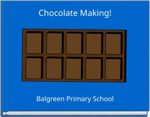Chocolate Making!
