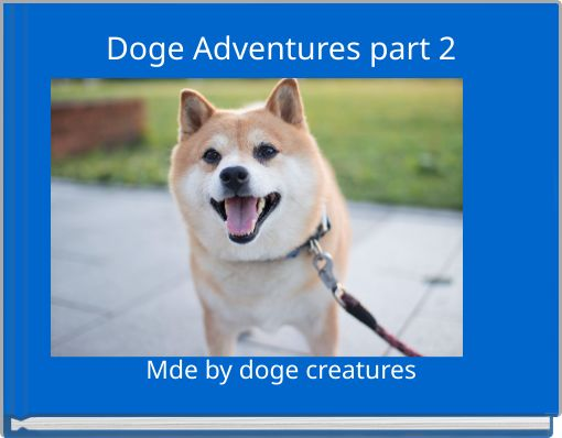 Doge Adventures part 2