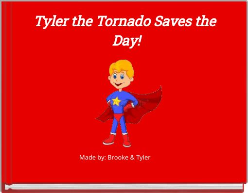 Tyler the Tornado Saves the Day!
