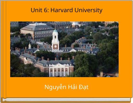 Unit 6: Harvard University