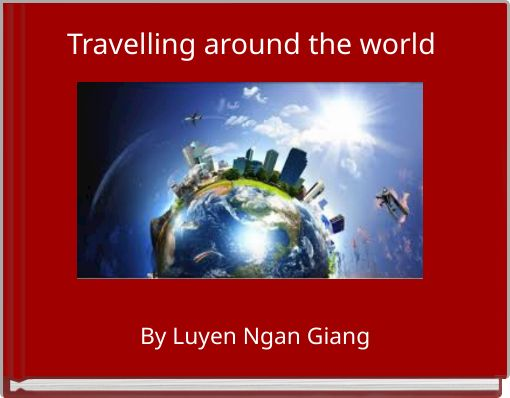 Travelling around the world