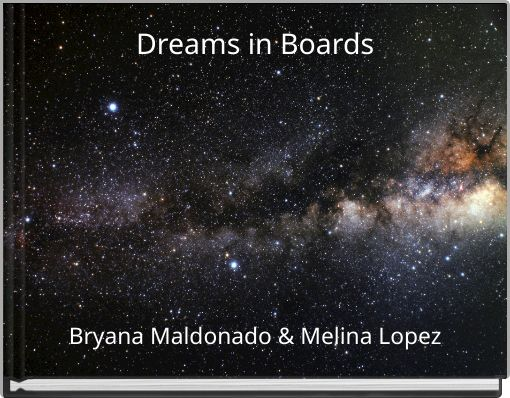 Dreams in Boards