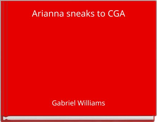 Arianna sneaks to CGA