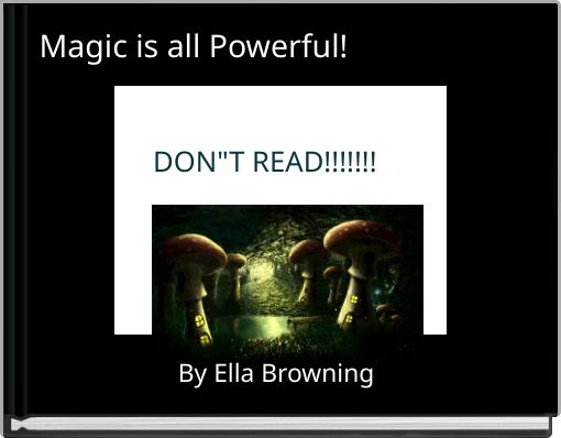Magic is all Powerful!