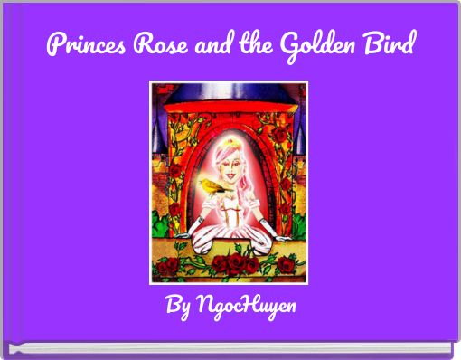 Princes Rose and the Golden Bird